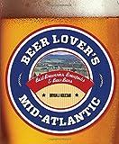 Beer Lover's Mid-Atlantic: Best Breweries, Brewpubs & Beer Bars (Beer Lovers Series)