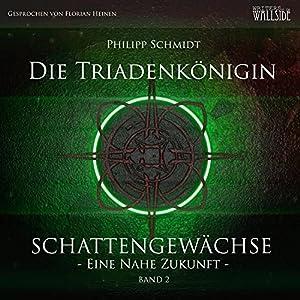 Die Triadenkönigin (Schattengewächse - Eine nahe Zukunft 2) Hörbuch