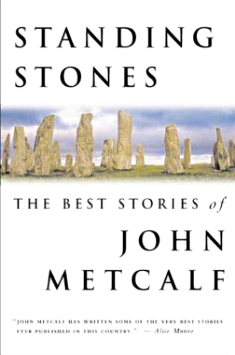Standing Stones: The Best Stories of John Metcalf pdf
