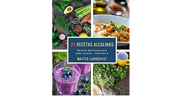 25 recetas alcalinas: Recetas deliciosas para cada ocasión (Spanish Edition) - Kindle edition by Mattis Lundqvist. Health, Fitness & Dieting Kindle eBooks ...
