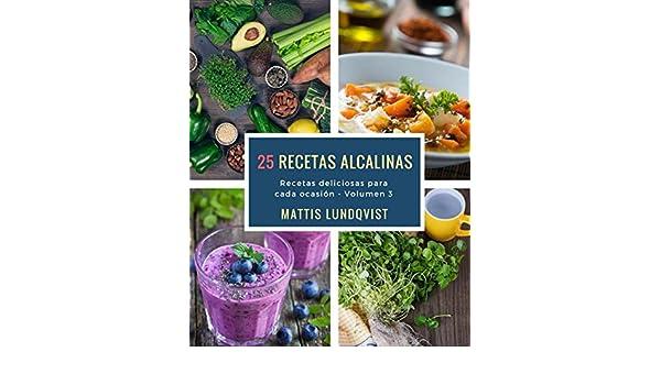 25 recetas alcalinas: Recetas deliciosas para cada ocasión (Spanish Edition) - Kindle edition by Mattis Lundqvist. Health, Fitness & Dieting Kindle eBooks ...