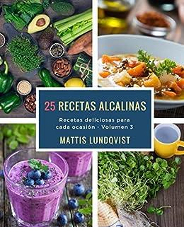 25 recetas alcalinas: Recetas deliciosas para cada ocasión (Spanish Edition) by [Lundqvist