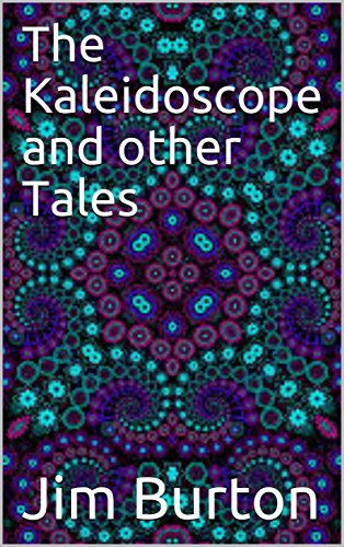The Kaleidoscope and other Tales