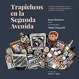 """Trapicheos en la Segunda Avenida: Cuando mafiosos, divas y camellos conspiraron contra """"la plaga"""" (Spanish Edition)"""