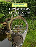 img - for I Spy With My Little Loupe book / textbook / text book