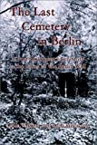 The Last Cemetery in Berlin: A Post-Holocaust Love Story in the Ruins of the Berlin Wall