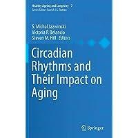 Circadian Rhythms and Their Impact on Aging: 7