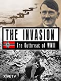 The Invasion: The Outbreak of WWII