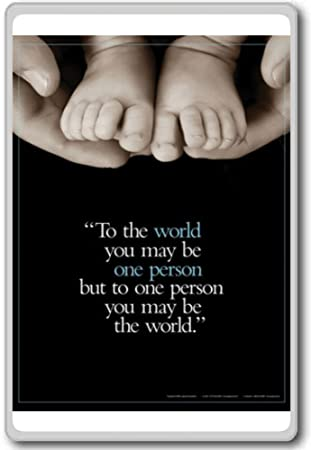 Amazoncom To The World You May Be One Person But To One Person