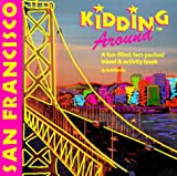 Kidding Around San Francisco, Bobi Martin, 1562613065