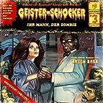 Ihr Mann, der Zombie (Geister-Schocker 3) | Jason Dark