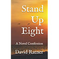 Stand Up Eight: a Novel Confession