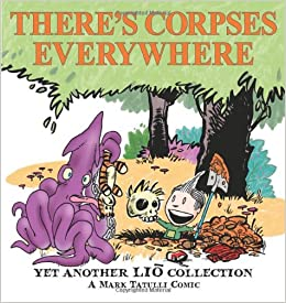 There's Corpses Everywhere: Yet Another Lio Collection por Mark Tatulli