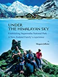 Under the Himalayan Sky: Establishing Sagarmatha National Park