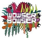 Wowser Bowser