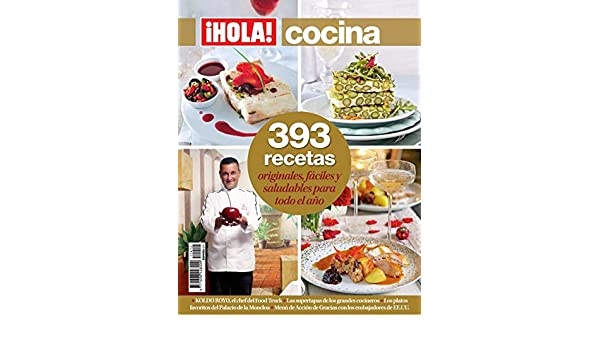 Hola! Cocina. 393 recetas originales, fáciles y saludables para todo el año: Amazon.es: Grupo Hola, Grupo Hola: Libros