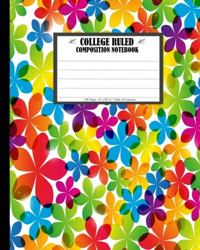 """Read Online College Ruled Composition Notebook 8"""" x 10"""". Bright Beautiful Flowers.: College Ruled Composition Notebook 8"""" x 10"""". 120 Pages. Seamless Pattern with Bright Beautiful Flowers. ebook"""