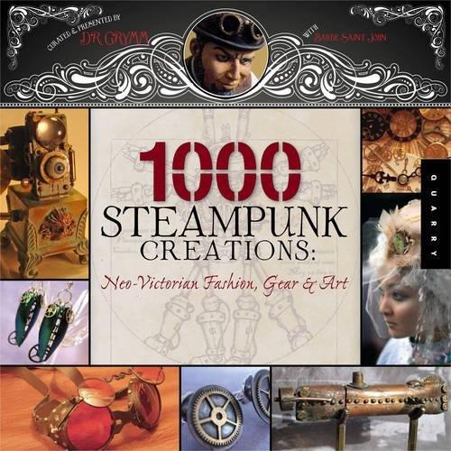 Victorian Costume Emporium (1,000 Steampunk Creations: Neo-Victorian Fashion, Gear, and Art (1000 Series))
