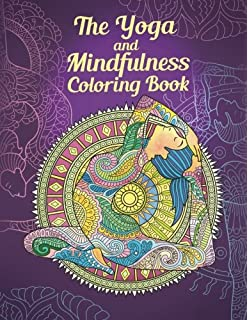 The Yoga And Mindfulness Coloring Book Achieve Inner Peace Through Art Therapy Poses
