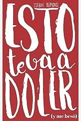 Esto te va a doler: (y me besó) (Spanish Edition) Paperback