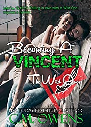 Becoming A Vincent (The Wild Ones Book 1)