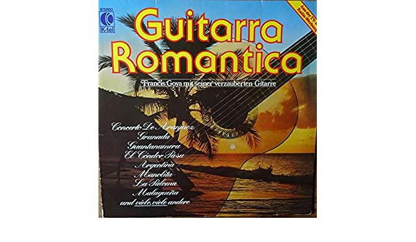 Francis Goya - Guitarra Romantica - K-Tel - TG 1209, K-Tel - K-tel ...