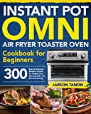 Instant Pot Omni Air Fryer Toaster Oven Cookbook