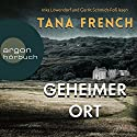 Geheimer Ort Audiobook by Tana French Narrated by Gerrit Schmidt-Foß, Inka Löwendorf