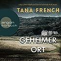 Geheimer Ort Hörbuch von Tana French Gesprochen von: Gerrit Schmidt-Foß, Inka Löwendorf