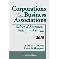 Corporations and Other Business Associations: Selected Statutes, Rules, and Forms 2018 Supplement (Supplements)