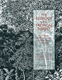 The Ecology of a Tropical Forest: Seasonal Rhythms and Long Term Changes