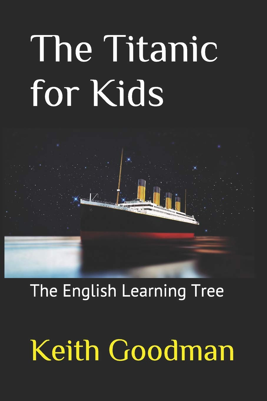 The Titanic for Kids: The English Learning Tree: Volume 1 (The English Reading Tree)