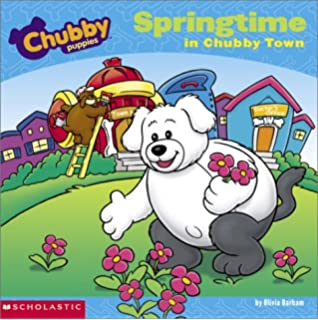 Springtime in Chubby Town (Chubby Puppies, 1)