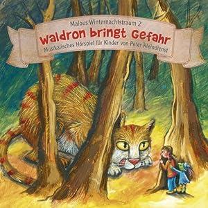 Waldron bringt Gefahr (Malous Winternachtstraum 2) Hörspiel