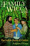 The Family Wicca Book, Ashleen O'Gaea, 0875425917