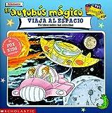 El Autobus Magico Viaja al Espacio, Joanna Cole, 0439056136
