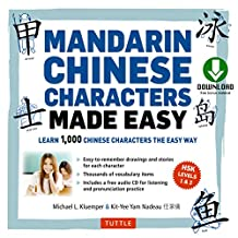 Mandarin Chinese Characters Made Easy: (HSK Levels 1-3) Learn 1,000 Chinese Characters the Fun and Easy Way (Includes Downloadable Audio)