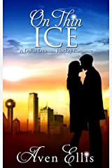 On Thin Ice (A Dallas Demons Hockey Romance) Kindle Edition