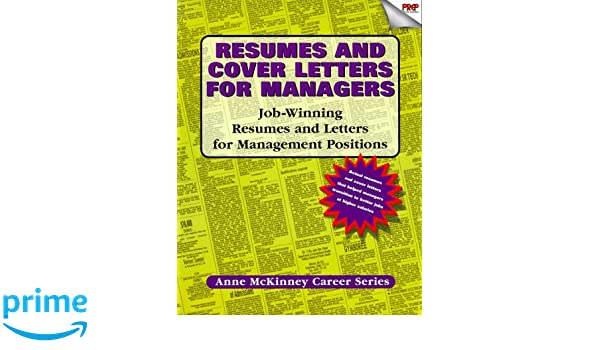 Resumes And Cover Letters For Managers: Job-winning resumes