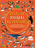 img - for Atlas of Animal Adventures: A collection of nature's most unmissable events, epic migrations and extraordinary behaviours book / textbook / text book
