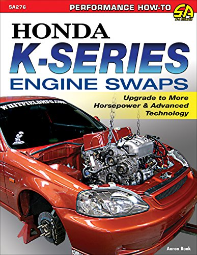 (Honda K-Series Engine Swaps: Upgrade to More Horsepower & Advanced Technology (Sa Design))