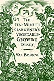 img - for The Ten-Minute Gardener's Vegetable-Growing Diary book / textbook / text book