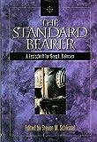 img - for The Standard Bearer: A Festschrift for Greg L. Bahnsen book / textbook / text book