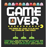 Game Over: The Games We Loved to Play and the Consoles Time Forgot