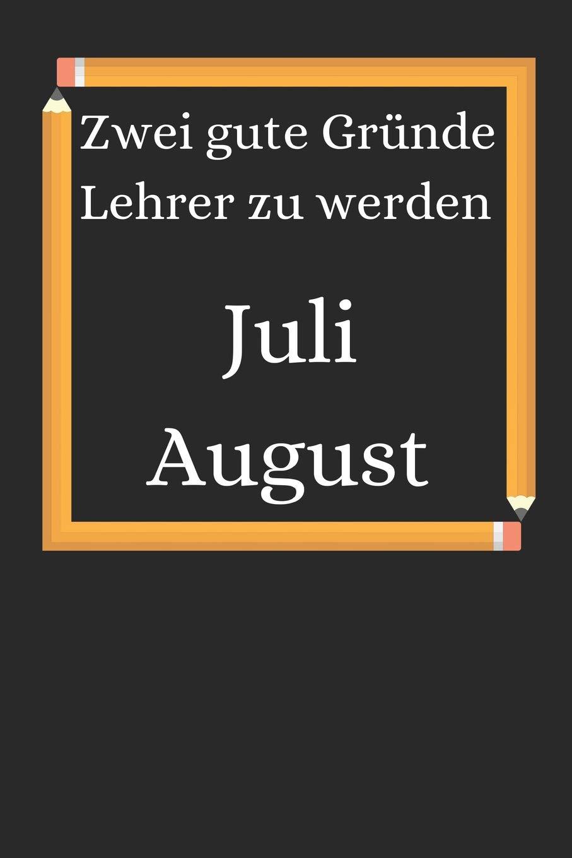 Zwei Gute Gründe Lehrer Zu Werden Juli August 110 Seiten