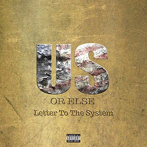 Us Or Else: Letter To The Syst...