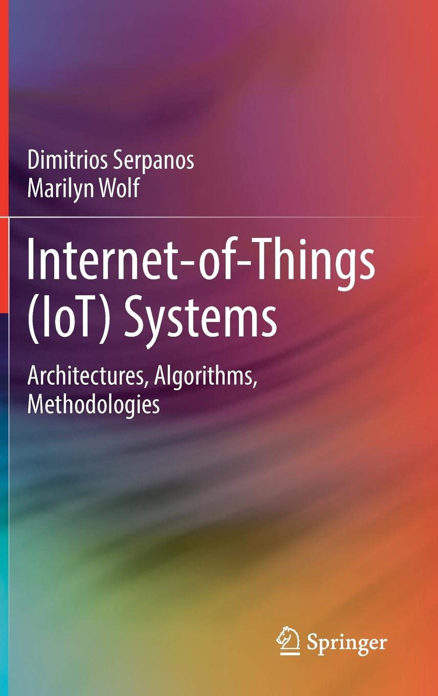 Internet Of Things  IoT  Systems  Architectures Algorithms Methodologies