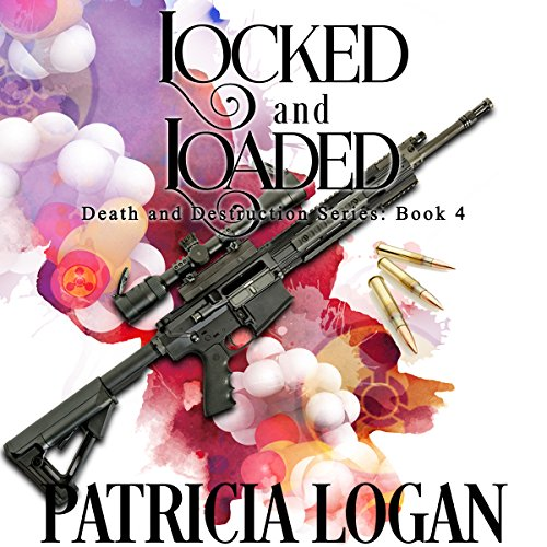Locked and Loaded: Death and Destruction, Book 4