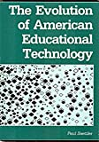 The Evolution of American Educational Technology, Saettler, Paul, 0872876136