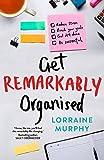 Get Remarkably Organised
